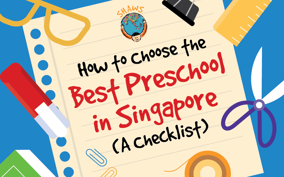 How to choose the best preschool in Singapore